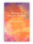 Manual de oracion Positiva (Handbook of Positive Prayer)